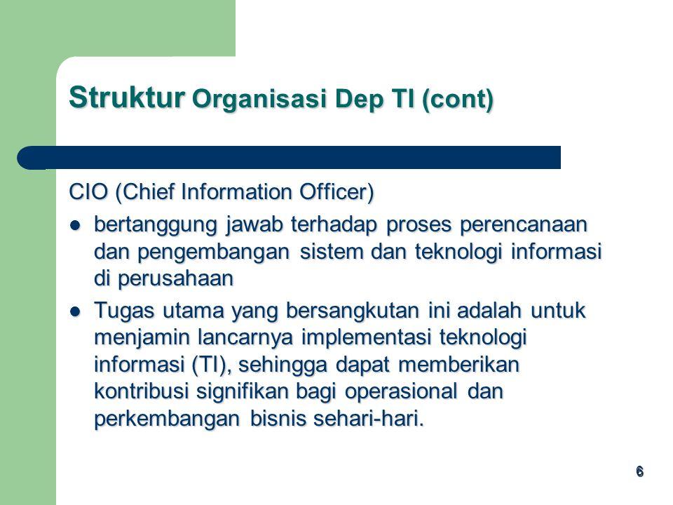 5 Struktur Organisasi Departemen TI CEO (Chief Executive Officer) bertanggung jawab terhadap kinerja perusahaannya, termasuk dalam hal implementasi te
