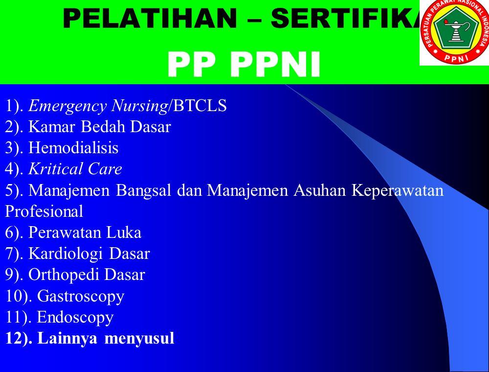1). Emergency Nursing/BTCLS 2). Kamar Bedah Dasar 3).