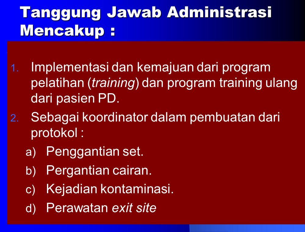 Tanggung Jawab Administrasi Mencakup : 1.