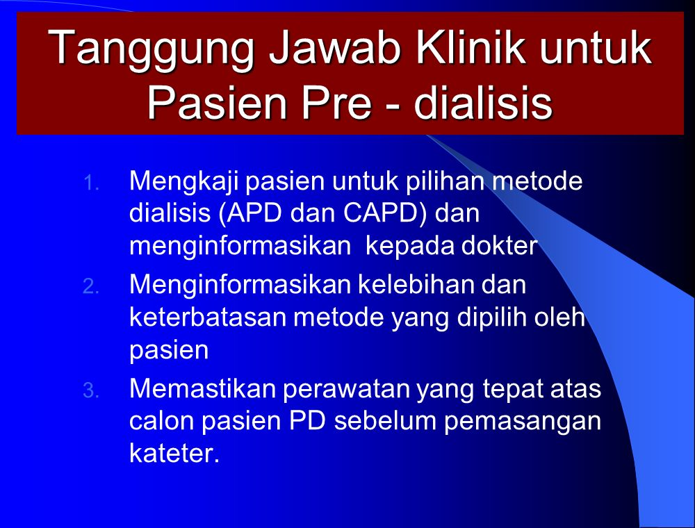 Tanggung Jawab Klinik untuk Pasien Pre - dialisis 1.
