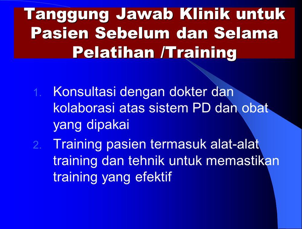 Tanggung Jawab Klinik untuk Pasien Sebelum dan Selama Pelatihan /Training 1.