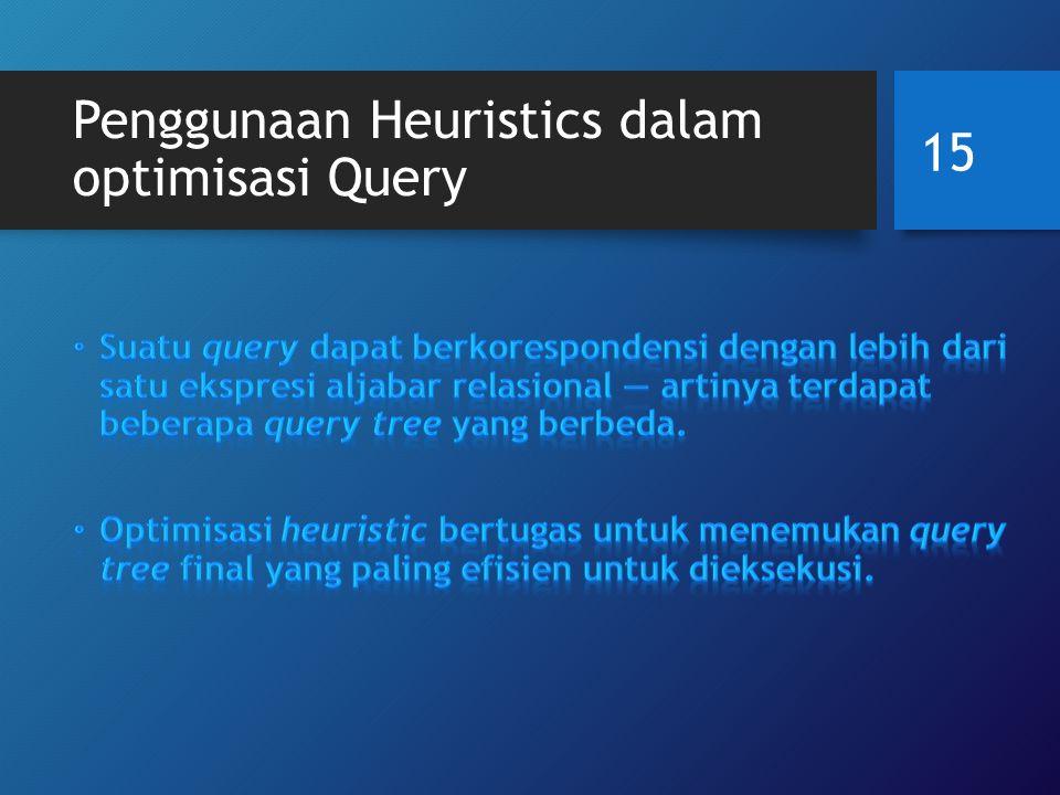 Penggunaan Heuristics dalam optimisasi Query 15