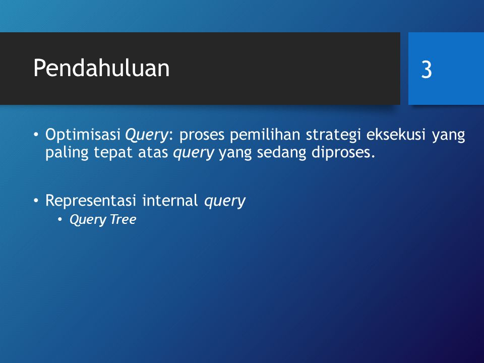 Notasi untuk query tree dan query graph Query tree – initial (canonical) query tree untuk SQL query 14 P  P.DNUM=D.DNUMBER AND D.MGRSSN=E.SSN AND P.PLOCATION='Stafford'  P.PNUMBER,P.DNUM,E.LNAME,E.ADDRESS,E.BDATE D E X X