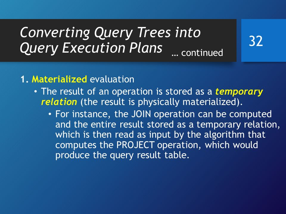 Converting Query Trees into Query Execution Plans … continued 1.