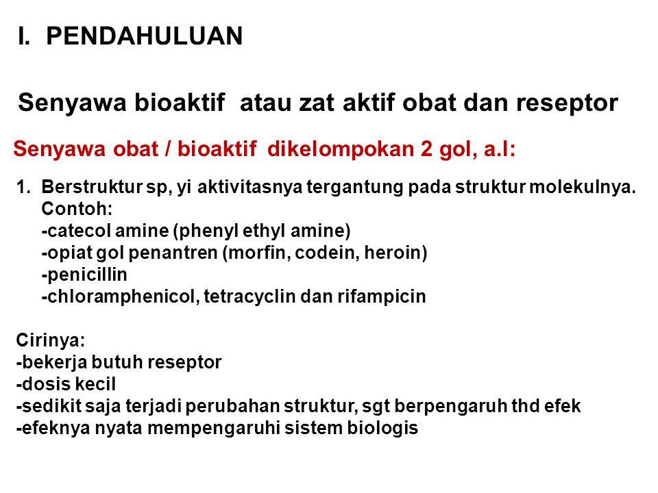2.Berstruktur non sp, yi aktivitas biologinya tidak tergantung pada struktur molekulnya.