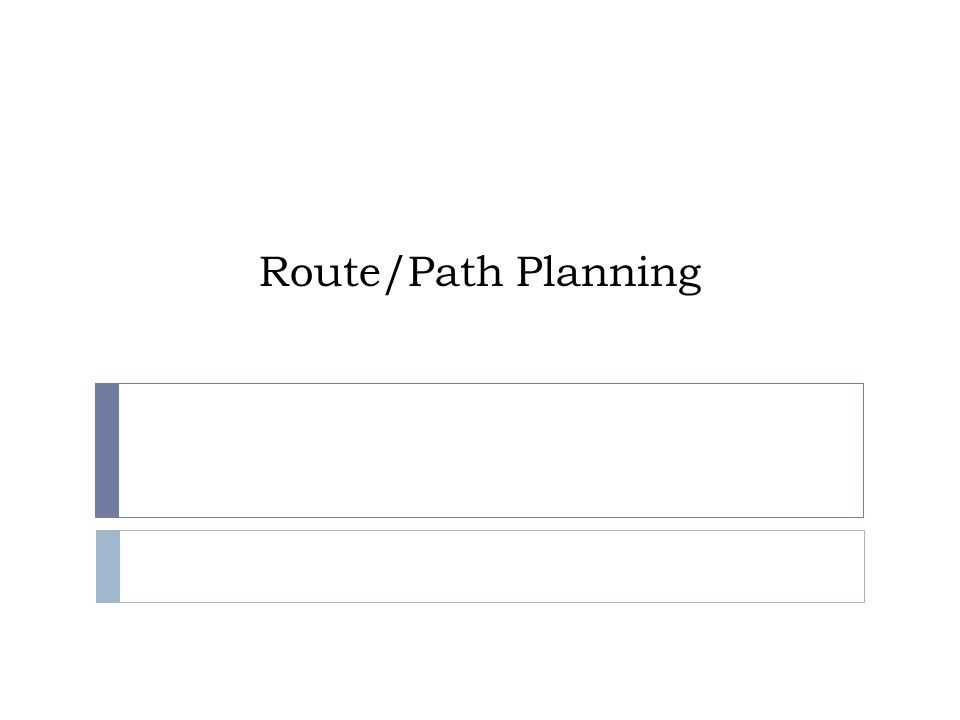 Route/Path Planning