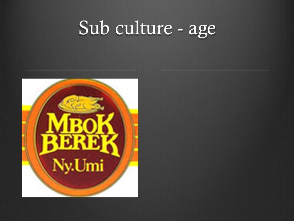 Sub culture - age