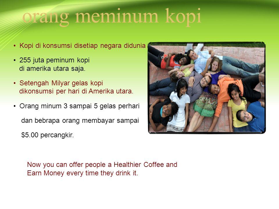 orang meminum kopi Kopi di konsumsi disetiap negara didunia 255 juta peminum kopi di amerika utara saja.