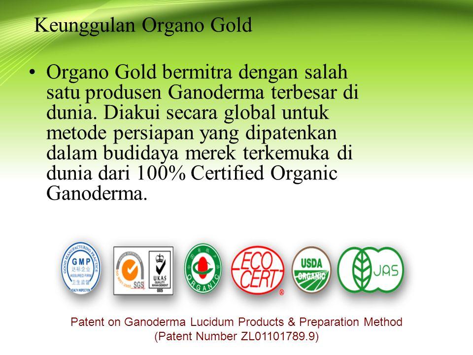 Keunggulan Organo Gold Organo Gold bermitra dengan salah satu produsen Ganoderma terbesar di dunia.