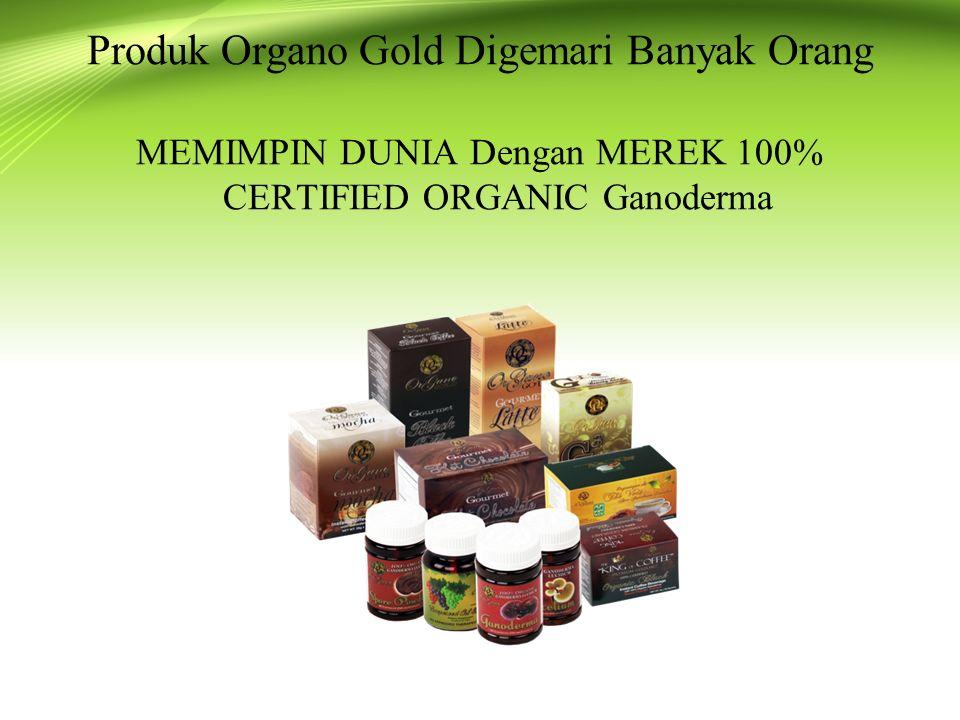Produk Organo Gold Digemari Banyak Orang MEMIMPIN DUNIA Dengan MEREK 100% CERTIFIED ORGANIC Ganoderma