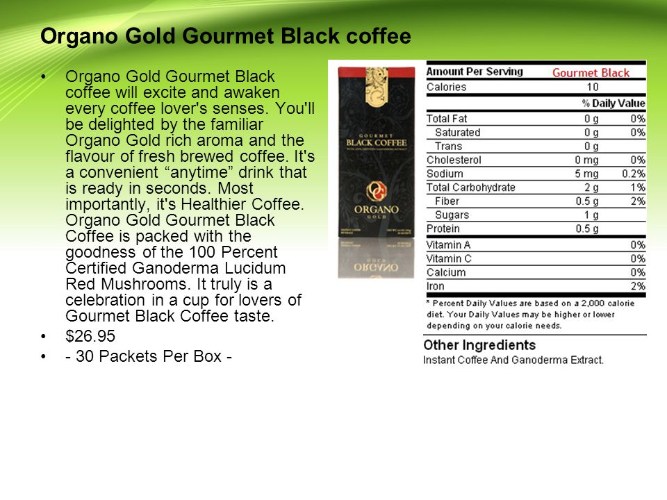 Organo Gold Gourmet Black coffee will excite and awaken every coffee lover s senses.