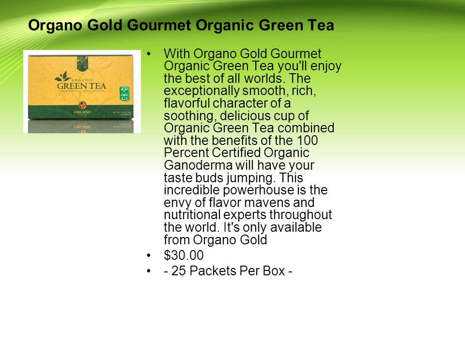 With Organo Gold Gourmet Organic Green Tea you'll enjoy the best of all worlds. The exceptionally smooth, rich, flavorful character of a soothing, del