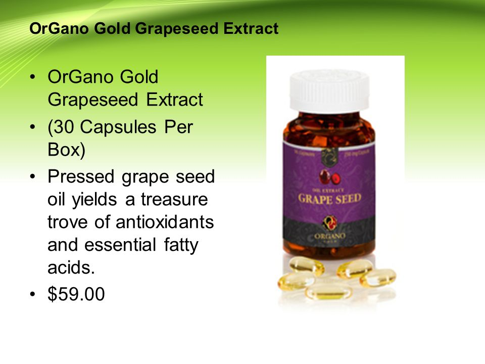 OrGano Gold Grapeseed Extract (30 Capsules Per Box) Pressed grape seed oil yields a treasure trove of antioxidants and essential fatty acids. $59.00 O