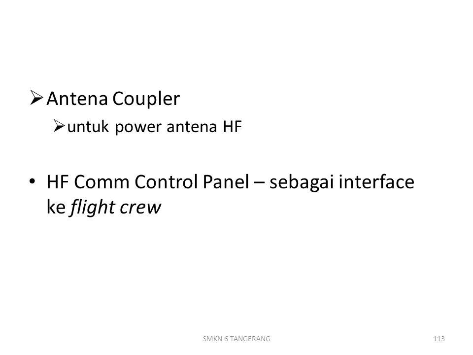  Antena Coupler  untuk power antena HF HF Comm Control Panel – sebagai interface ke flight crew 113SMKN 6 TANGERANG