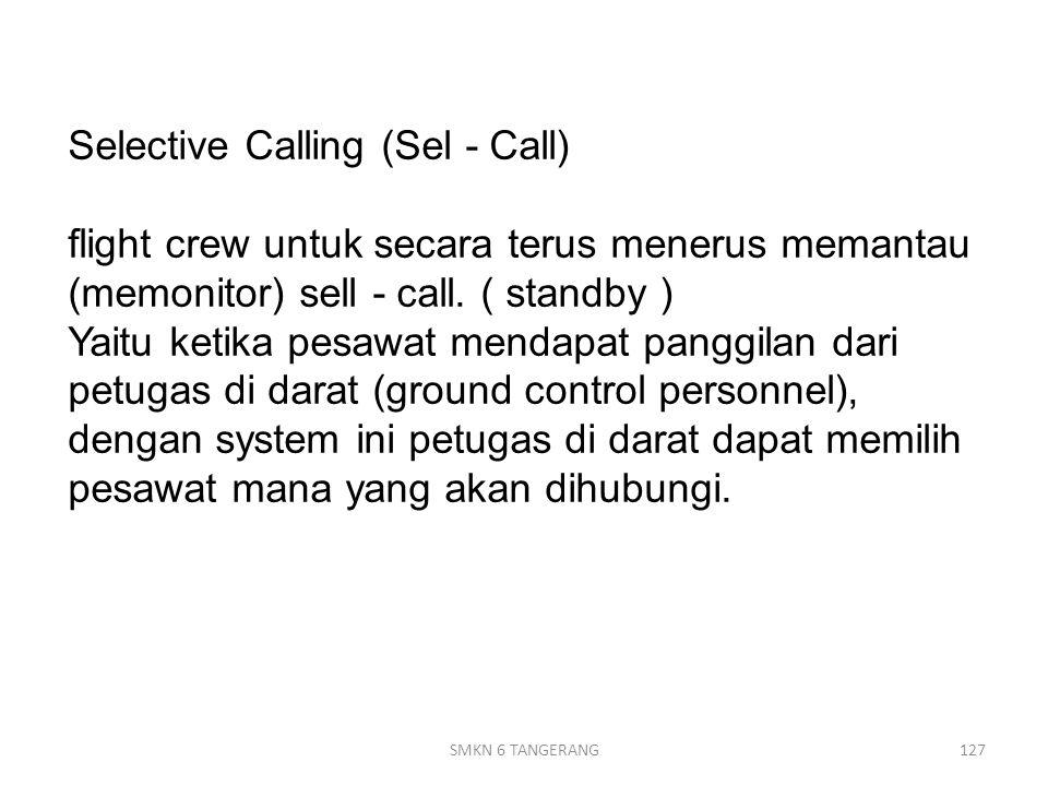 Selective Calling (Sel - Call) flight crew untuk secara terus menerus memantau (memonitor) sell - call.