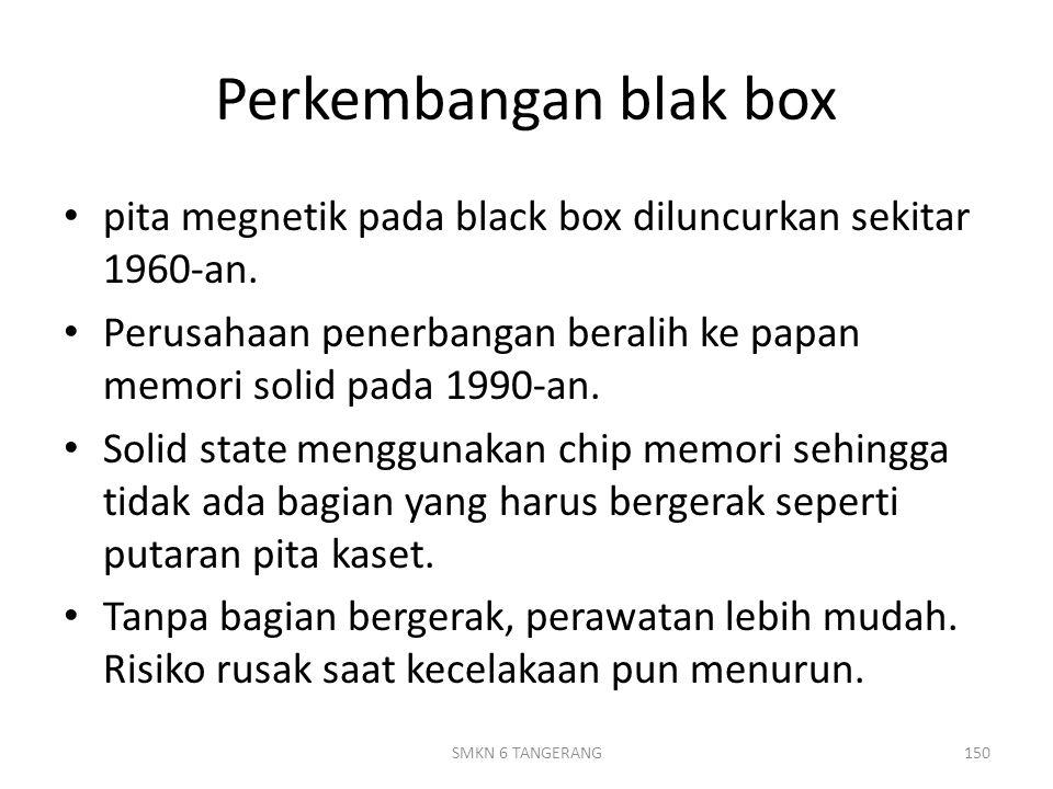 Perkembangan blak box pita megnetik pada black box diluncurkan sekitar 1960-an.