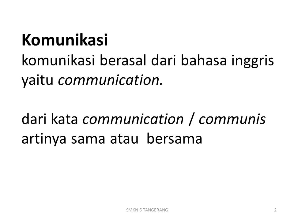 Sistem komunikasi  External communication  Internal communication 103SMKN 6 TANGERANG
