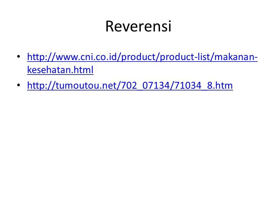 Reverensi http://www.cni.co.id/product/product-list/makanan- kesehatan.html http://www.cni.co.id/product/product-list/makanan- kesehatan.html http://t