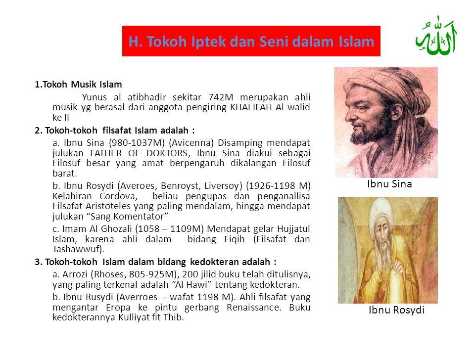 H. Tokoh Iptek dan Seni dalam Islam 1.Tokoh Musik Islam Yunus al atibhadir sekitar 742M merupakan ahli musik yg berasal dari anggota pengiring KHALIFA