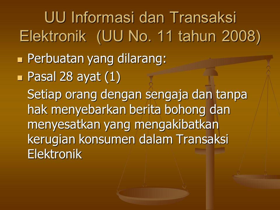 UU Informasi dan Transaksi Elektronik (UU No. 11 tahun 2008) Perbuatan yang dilarang: Perbuatan yang dilarang: Pasal 28 ayat (1) Pasal 28 ayat (1) Set