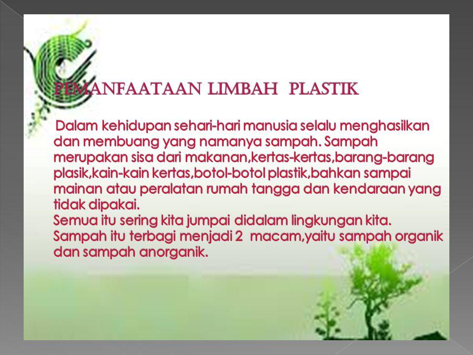 Rumusan Masalah Apa upaya yang tepat untuk mengatasi sampah plastik.