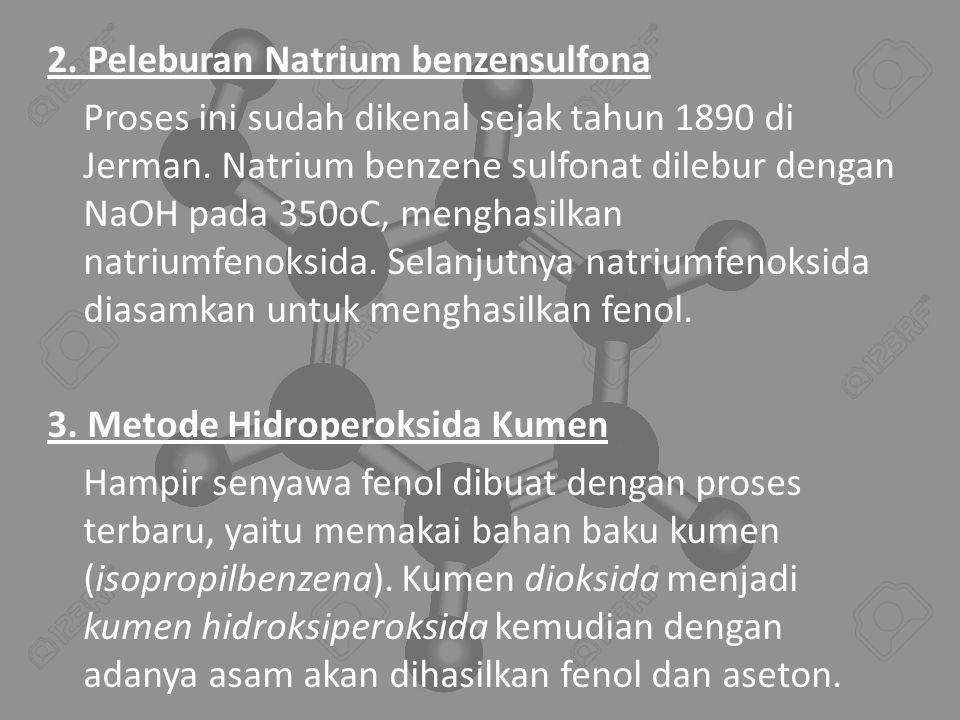 2.Peleburan Natrium benzensulfona Proses ini sudah dikenal sejak tahun 1890 di Jerman.
