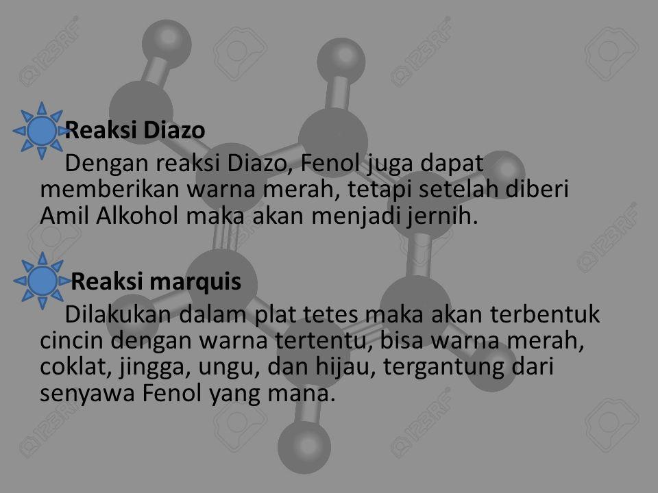 Reaksi Diazo Dengan reaksi Diazo, Fenol juga dapat memberikan warna merah, tetapi setelah diberi Amil Alkohol maka akan menjadi jernih.