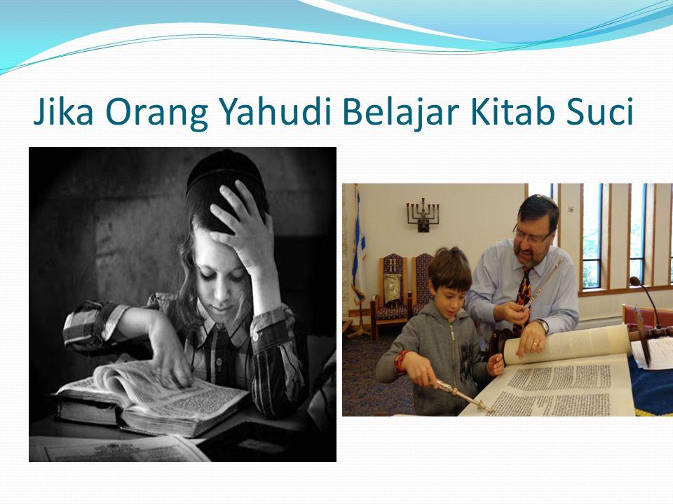 Jika Orang Yahudi Belajar Kitab Suci