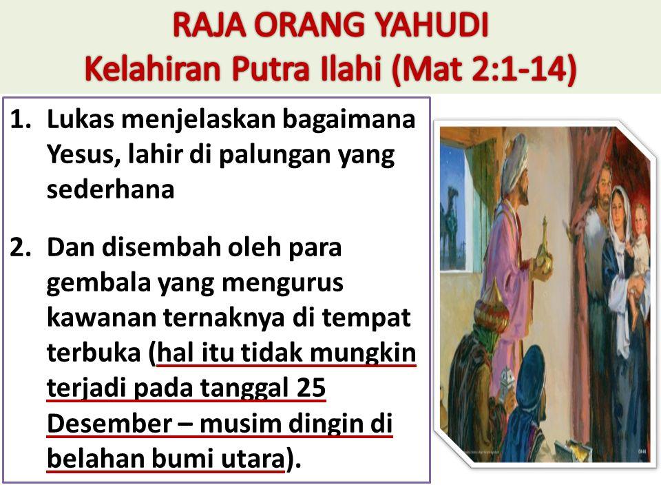 1.Matius menunjukkan bahwa Yusuf dan Maria tinggal di dalam rumah.