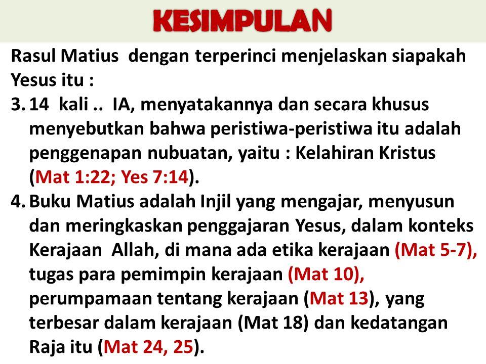 Rasul Matius dengan terperinci menjelaskan siapakah Yesus itu : 3.14 kali..