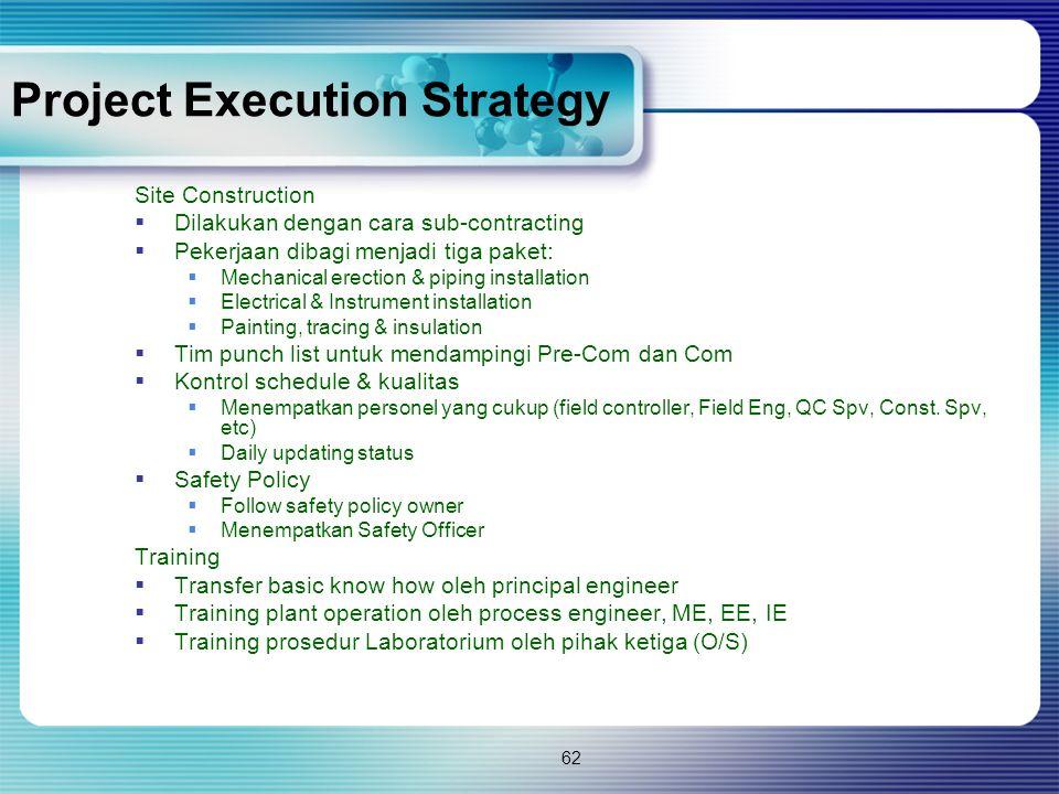 62 Site Construction  Dilakukan dengan cara sub-contracting  Pekerjaan dibagi menjadi tiga paket:  Mechanical erection & piping installation  Elec