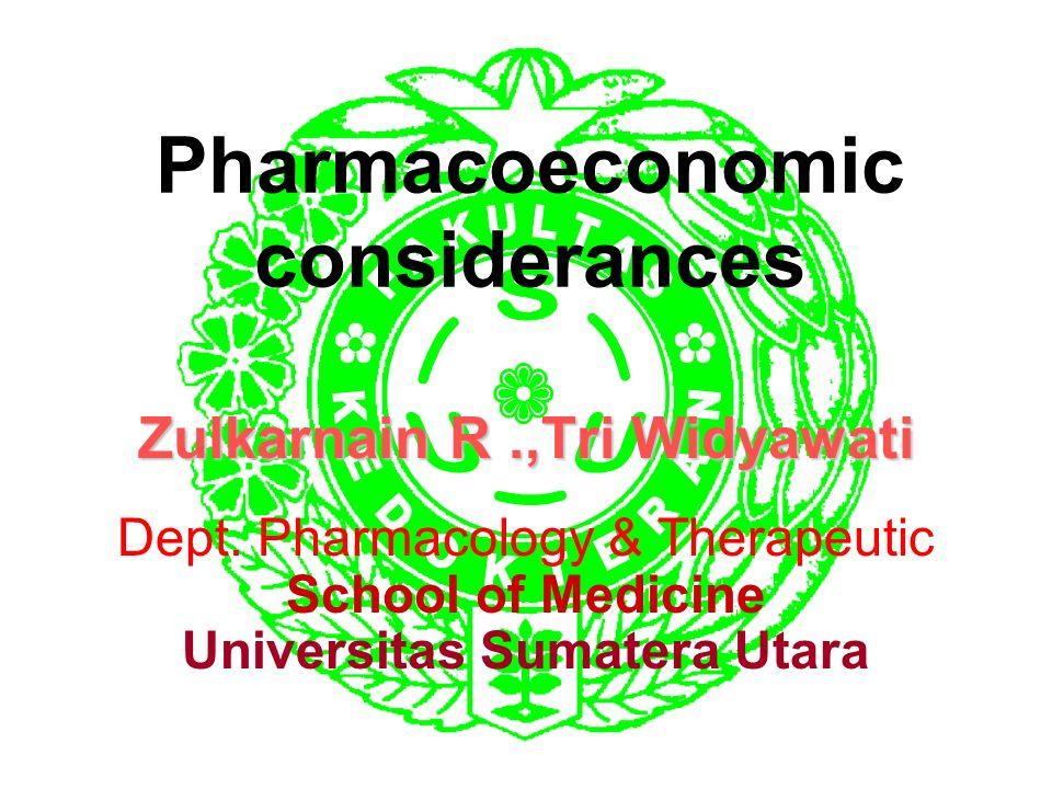 Pharmacoeconomic considerances Zulkarnain R.,Tri Widyawati Dept.