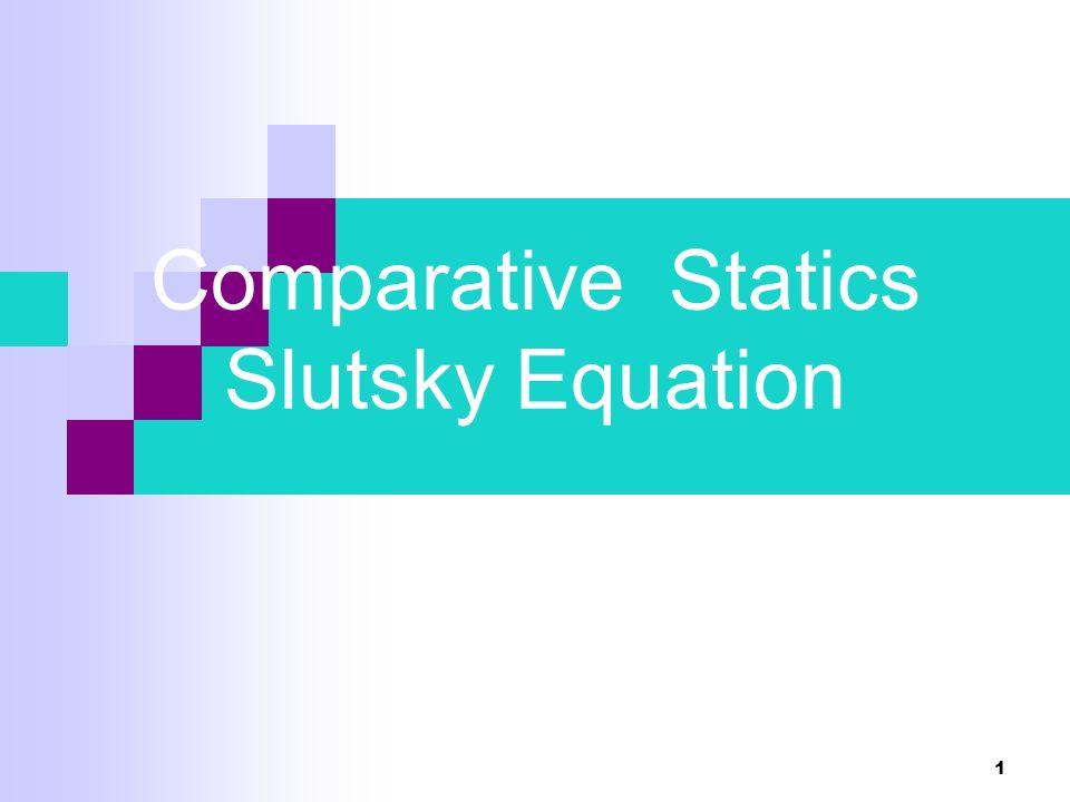 Perbandingan Statis Perbandingan 2 kondisi ekuilibrium yang terbentuk dari perbedaan nilai parameter dan variabel eksogen Contoh: Perbandingan 2 keputusan konsumen (consumer's behaviour) dengan perubahan harga 2