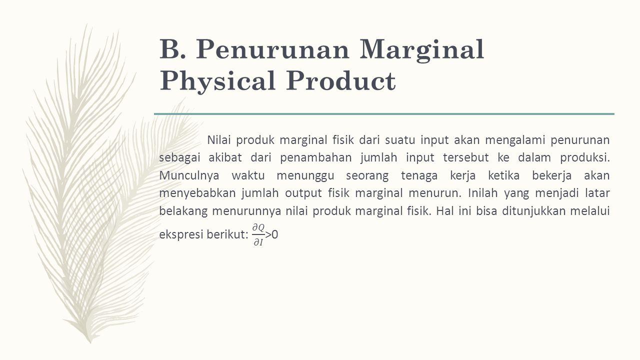 B. Penurunan Marginal Physical Product