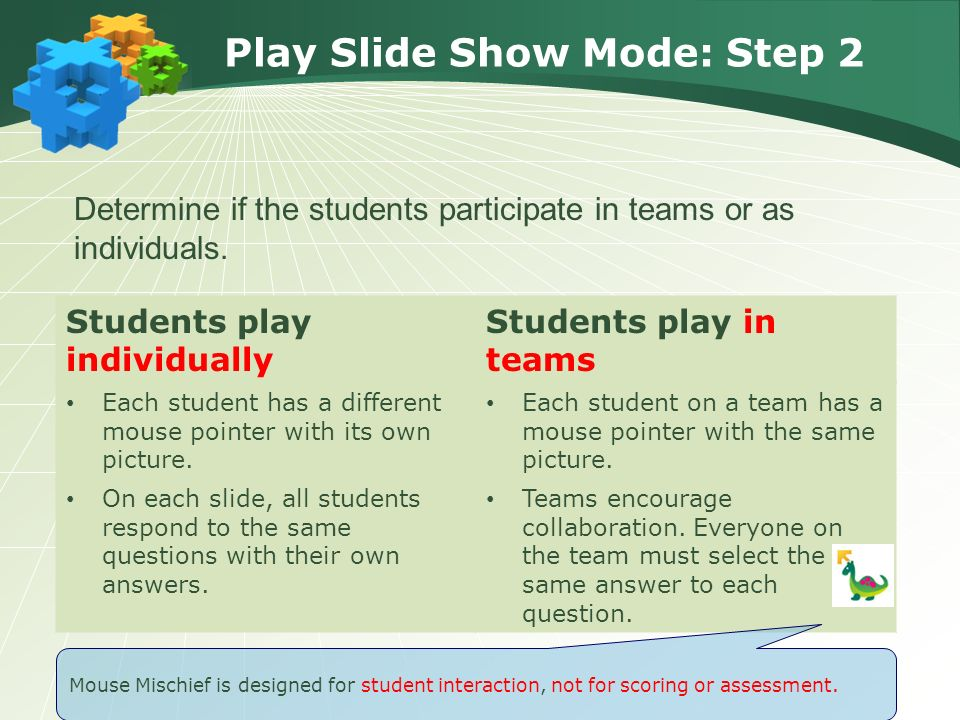 Play Slide Show Mode: Step 2 Determine if the students participate in teams or as individuals.