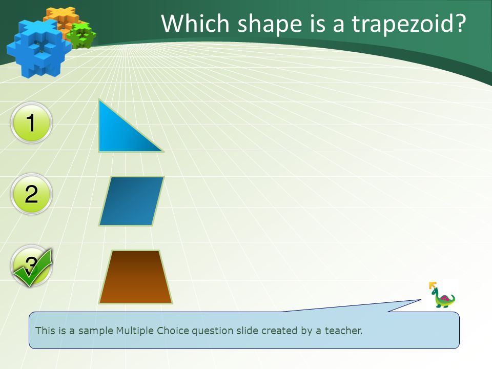 Which shape is a trapezoid? This is a sample Multiple Choice question slide created by a teacher.