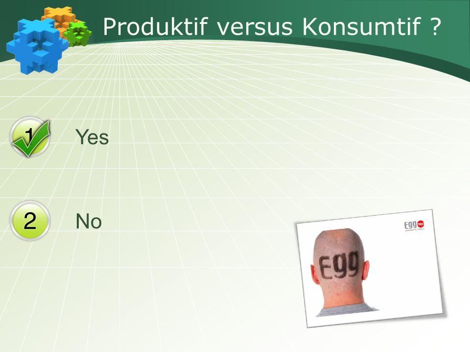 Yes No Produktif versus Konsumtif