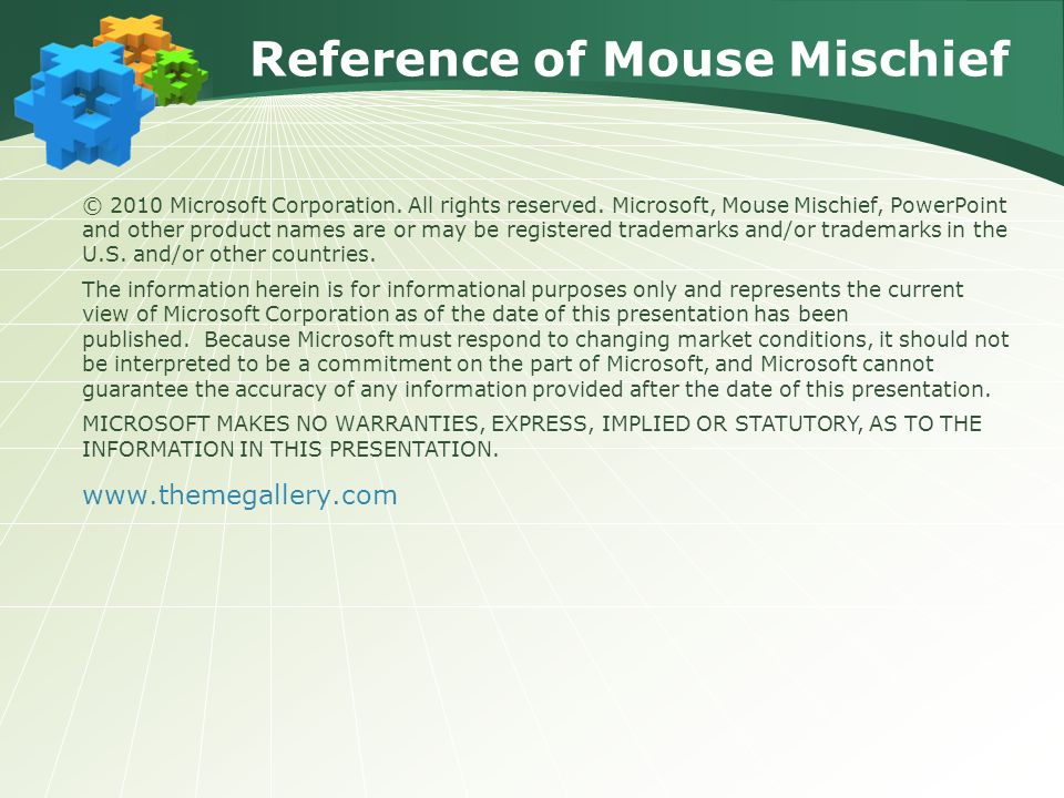 © 2010 Microsoft Corporation. All rights reserved. Microsoft, Mouse Mischief, PowerPoint and other product names are or may be registered trademarks a