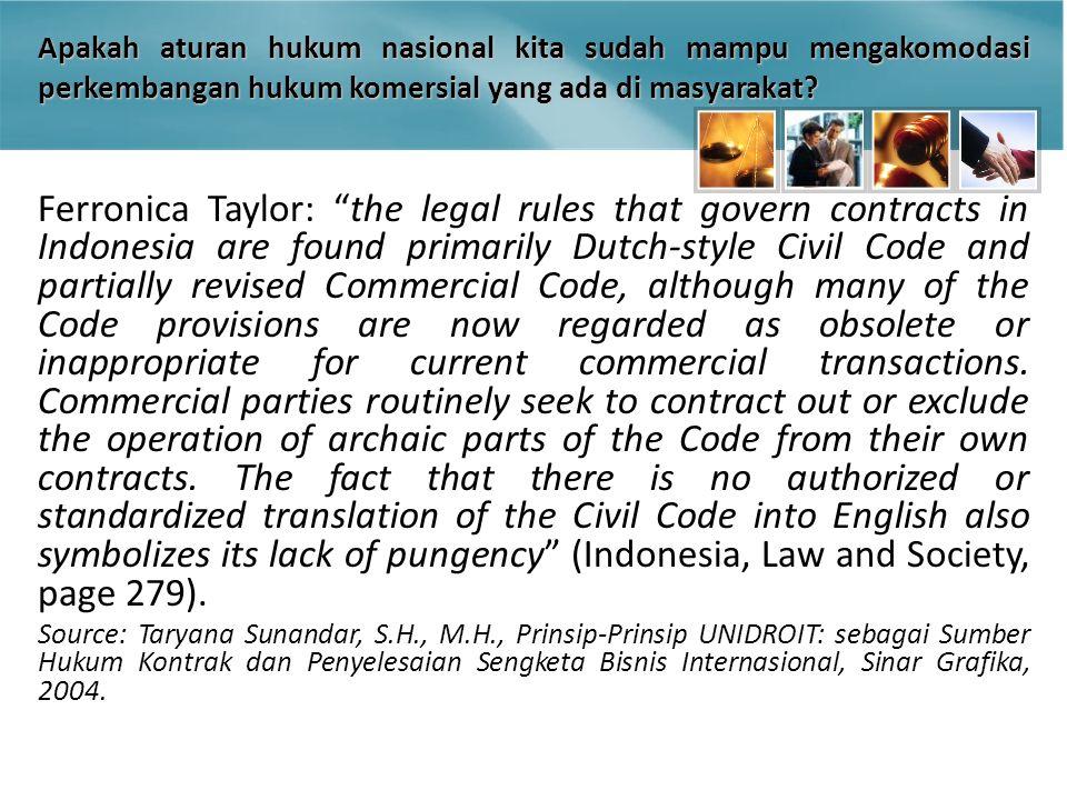 Apakah aturan hukum nasional kita sudah mampu mengakomodasi perkembangan hukum komersial yang ada di masyarakat.