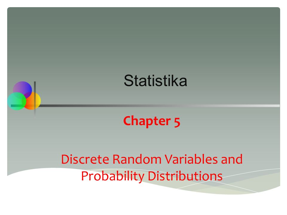 After completing this chapter, you should be able to:  Interpret the mean and standard deviation for a discrete random variable  Use the binomial probability distribution to find probabilities  Describe when to apply the binomial distribution  Use the hypergeometric and Poisson discrete probability distributions to find probabilities  Explain covariance and correlation for jointly distributed discrete random variables Chapter Goals