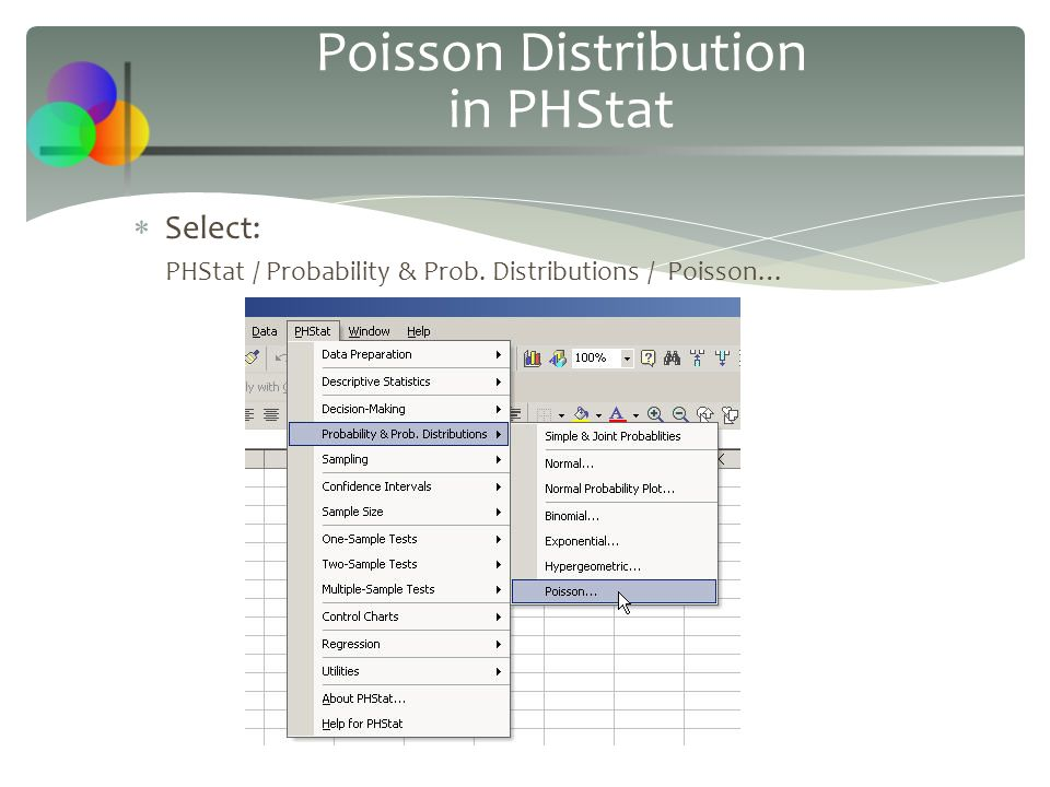  Select: PHStat / Probability & Prob. Distributions / Poisson… Poisson Distribution in PHStat