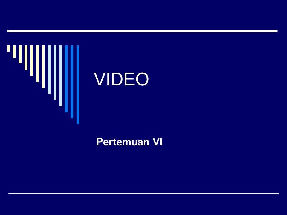 VIDEO Pertemuan VI