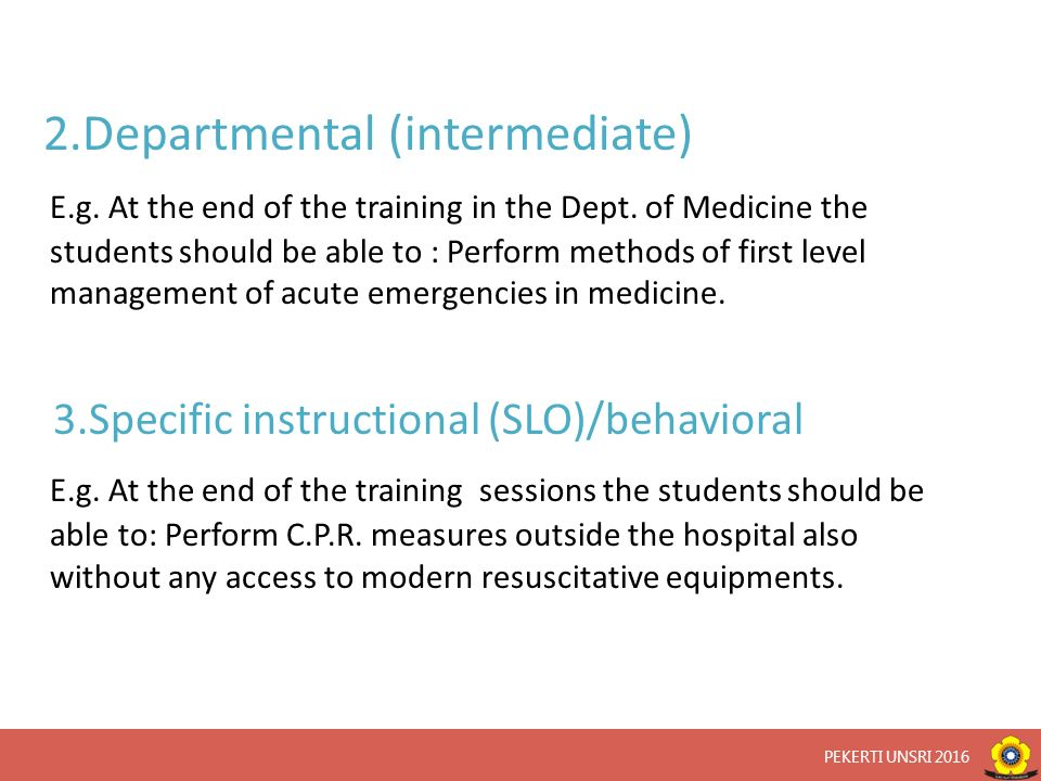 2.Departmental (intermediate) E.g. At the end of the training in the Dept.