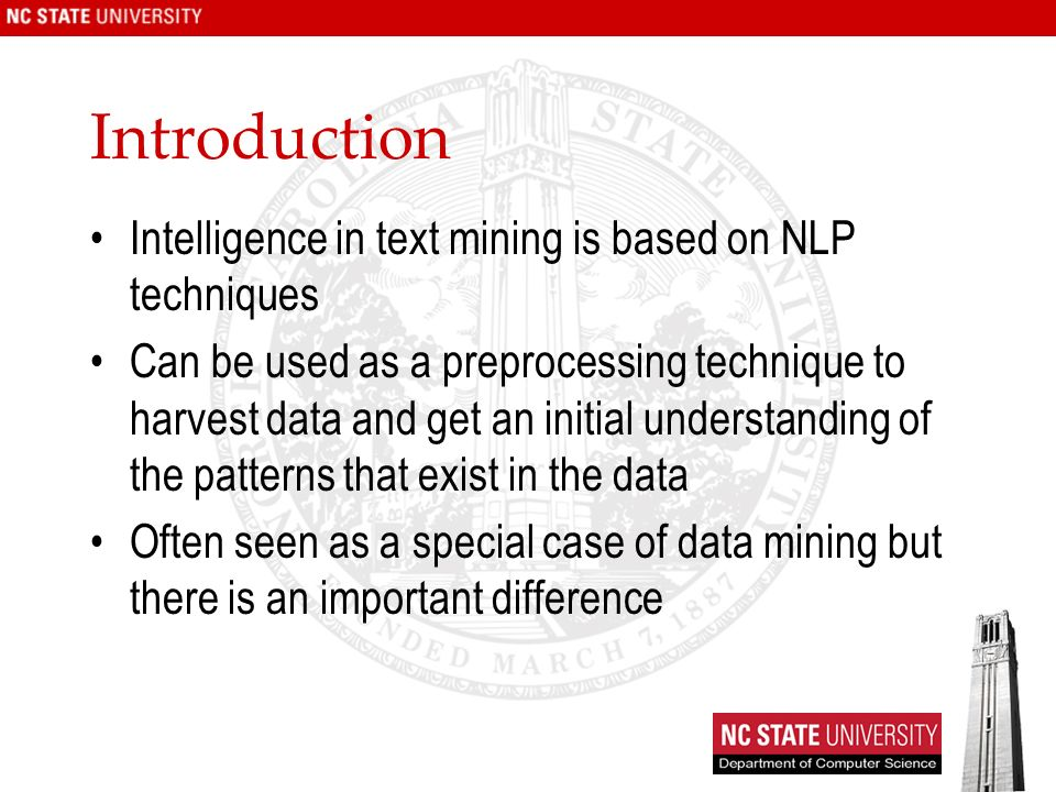 Text Mining Process Feature Generation –Text document is represented by the words it contains (and their occurrences) Order of words is not that important for certain applications (Bag of words) –Stemming: identifies a word by its root Reduce dimensionality –Stop words: The common words unlikely to help text mining