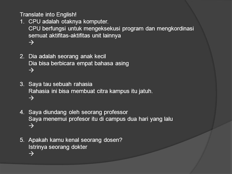Translate into English.1.CPU adalah otaknya komputer.