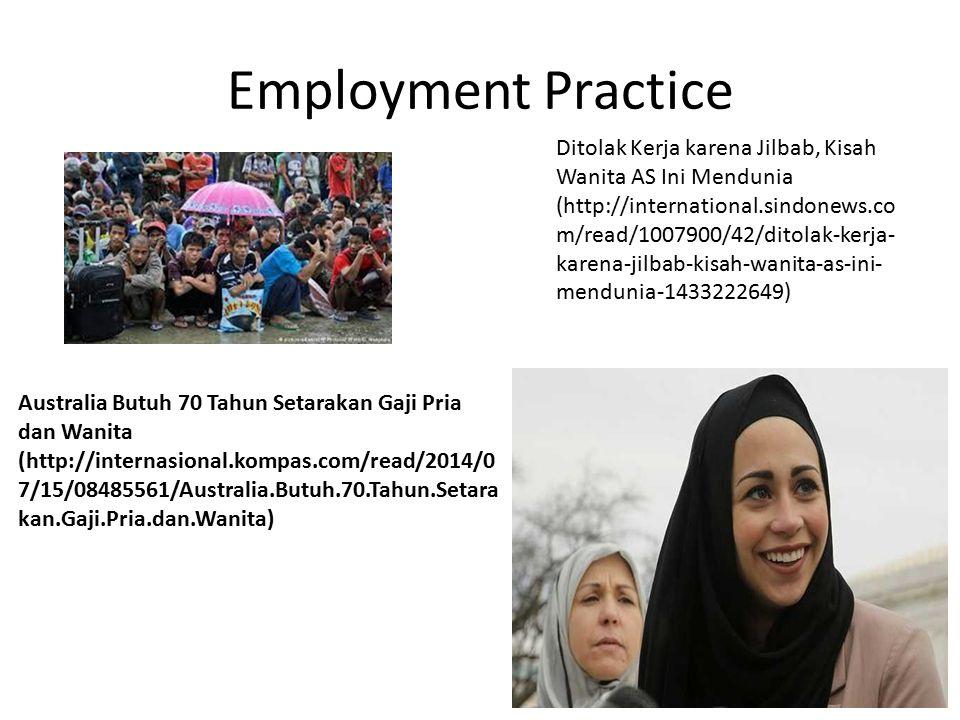 Employment Practice Australia Butuh 70 Tahun Setarakan Gaji Pria dan Wanita (http://internasional.kompas.com/read/2014/0 7/15/08485561/Australia.Butuh
