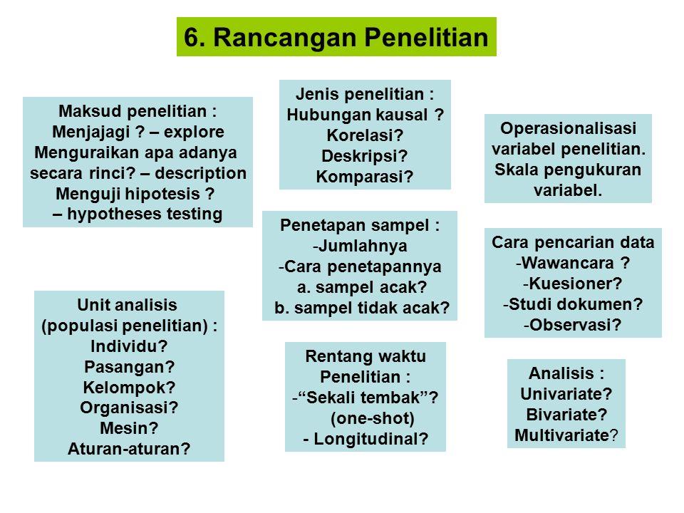 6. Rancangan Penelitian Maksud penelitian : Menjajagi .