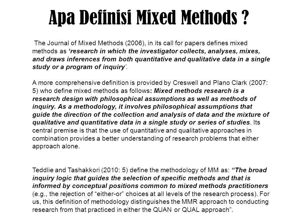 7 Akar/Perspektif Dasar Paradigma Mixed Methods Pragmatisme (Tashakkori & Teddlie, 2003) – Fokus pada pertanyaan penelitian – Apa yang dapat dikerjakan (What works ?) dan konsekuensinya.