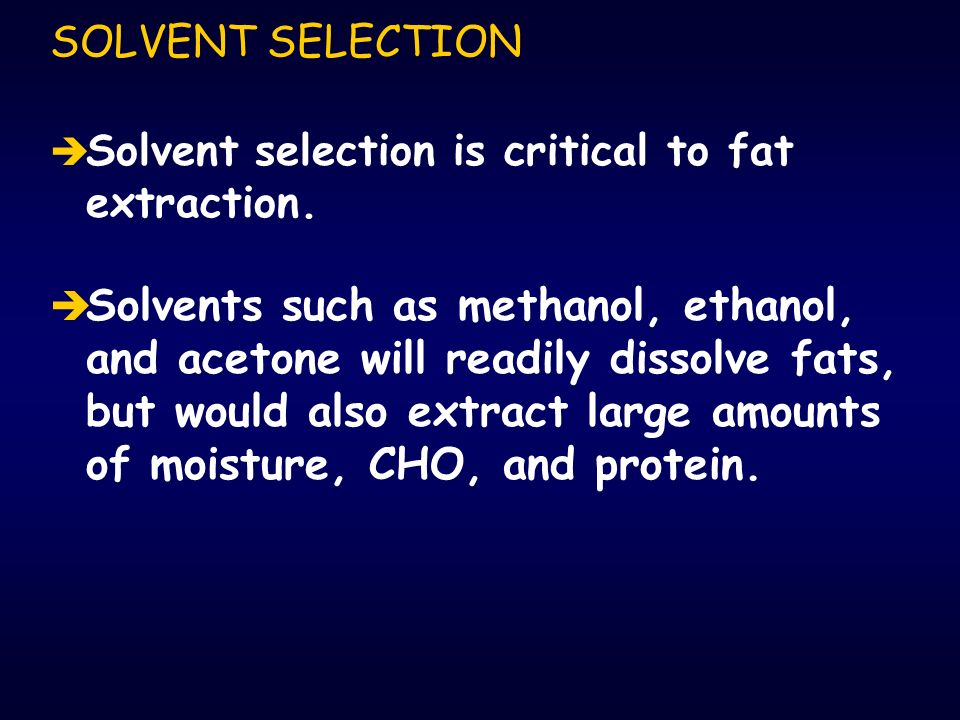 Solvent Selection è è Ethyl ether is used a lot but is u u Very flammable, u u Explosion hazard u u Forms peroxides u u Expensive.