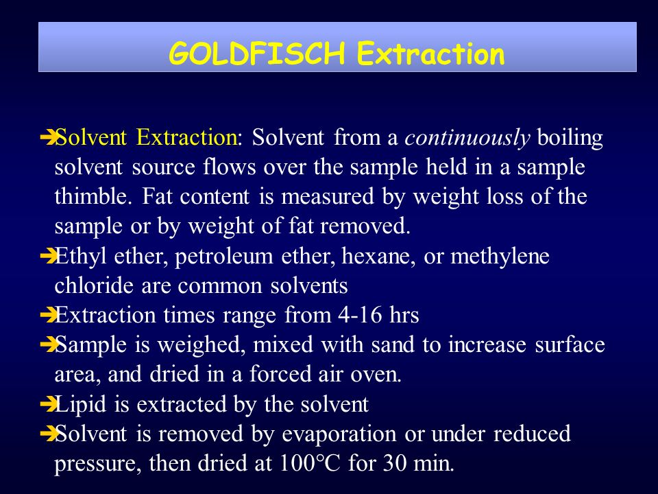 SOLVENT SELECTION è Solvent selection is critical to fat extraction.